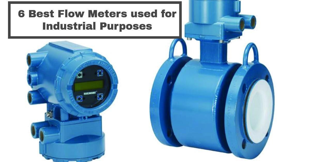 6 Best Flow Meters used for Industrial Purposes