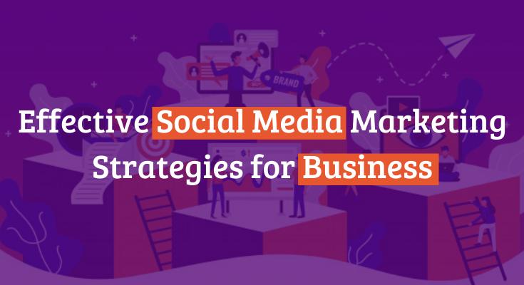 Effective Social Media Marketing Strategies for Business%0A_Blog Banner