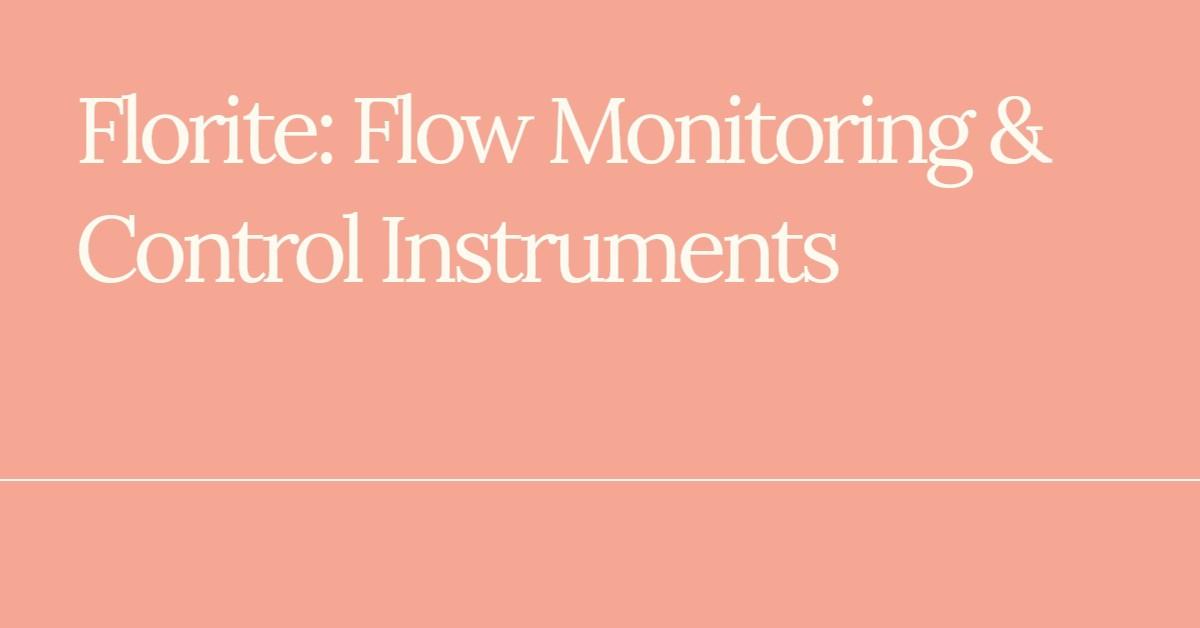 Florite: Flow Monitoring & Control Instruments